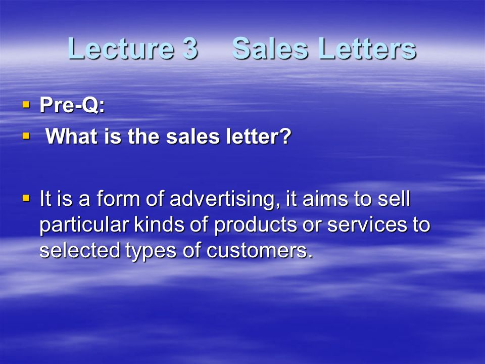 Lecture 3 Sales Letters Pre Q What Is The Sales Letter It