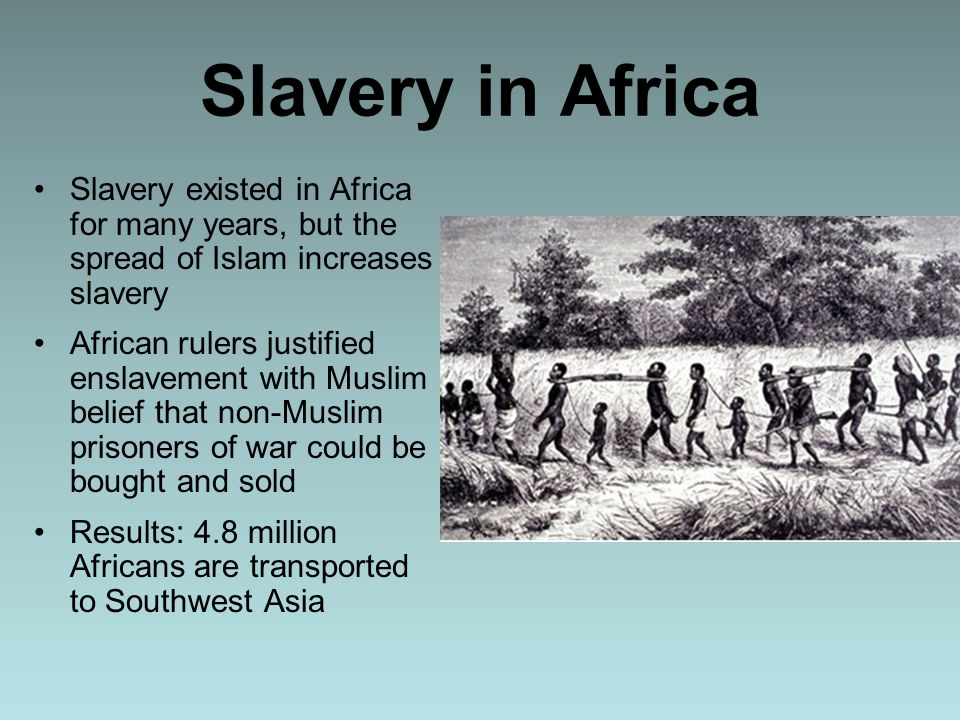 the evolution of slavery Slavery caused a great impact in the evolution of history slavery was the cause of many wars and disruptions along the time line that dates to the present twenty- first century.