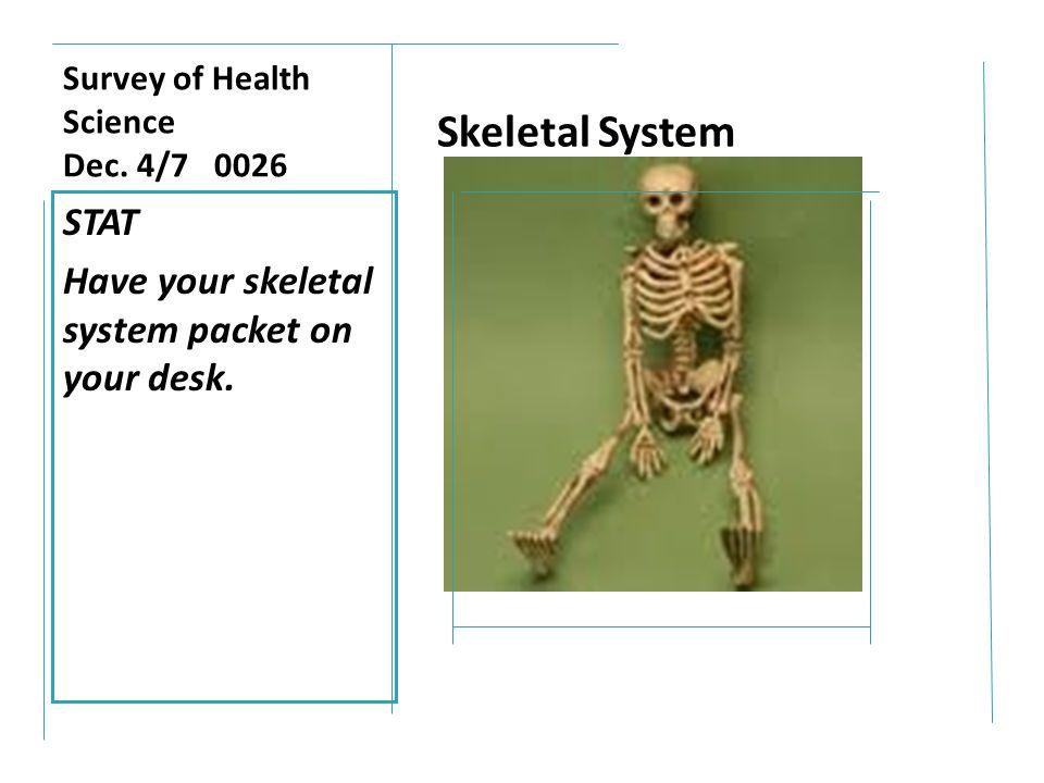 Survey Of Health Science Dec 4 Stat Have Your Skeletal System