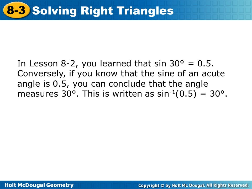Holt McDougal Geometry 8-3 Solving Right Triangles 8-3 Solving Right ...