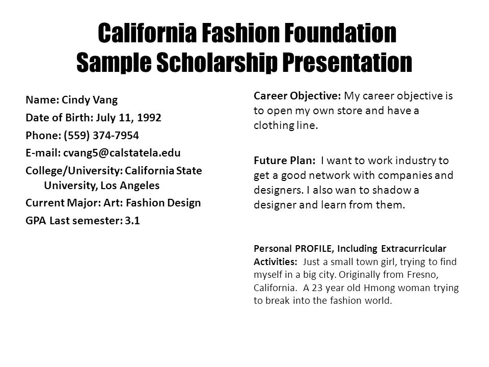 California Fashion Foundation Sample Scholarship Presentation Name Cindy Vang Date Of Birth July 11 1992 Phone 559 Ppt Download