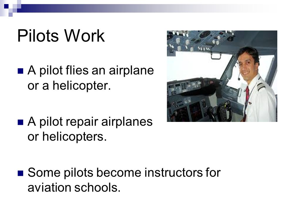 Pilot By Hiram Cruz March 11, Contents Pilots Work Prepare