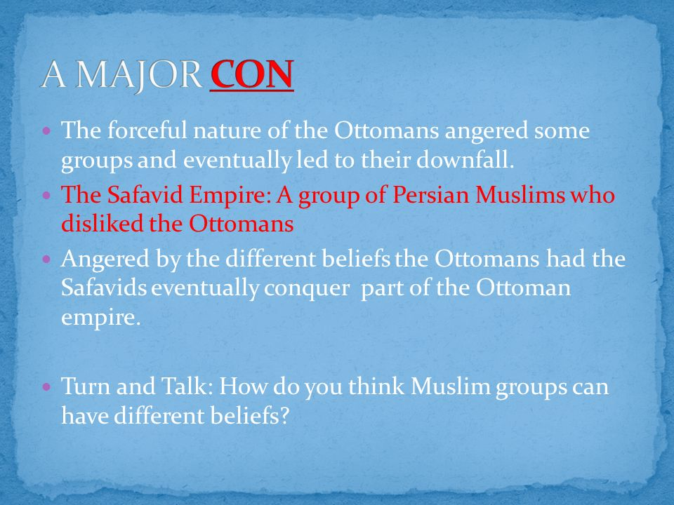 the forceful nature of the ottomans angered some groups and eventually led to their downfall