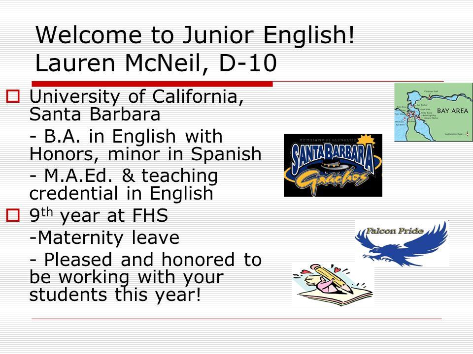 Welcome to Junior English! Lauren McNeil, D-10  University of ...