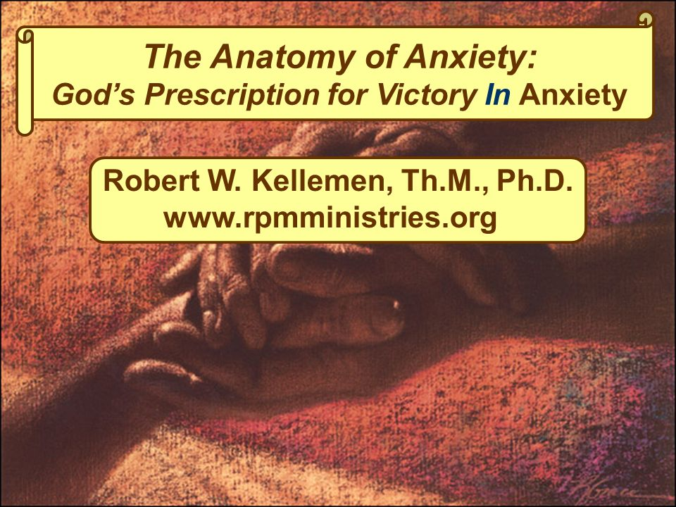 The Anatomy Of Anxiety Gods Prescription For Victory In Anxiety