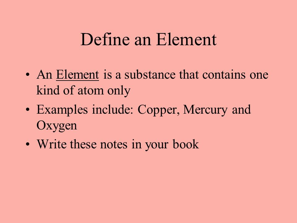 What You Will Learn Today Define The Term Element Make