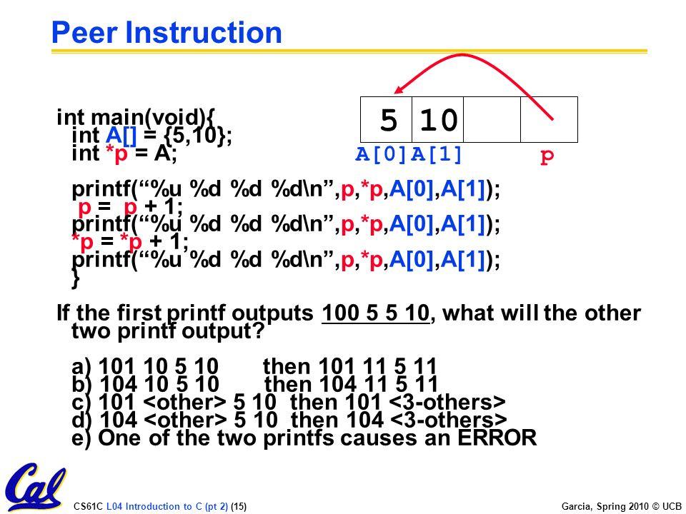 CS61C L04 Introduction to C (pt 2) (1) Garcia, Spring 2010