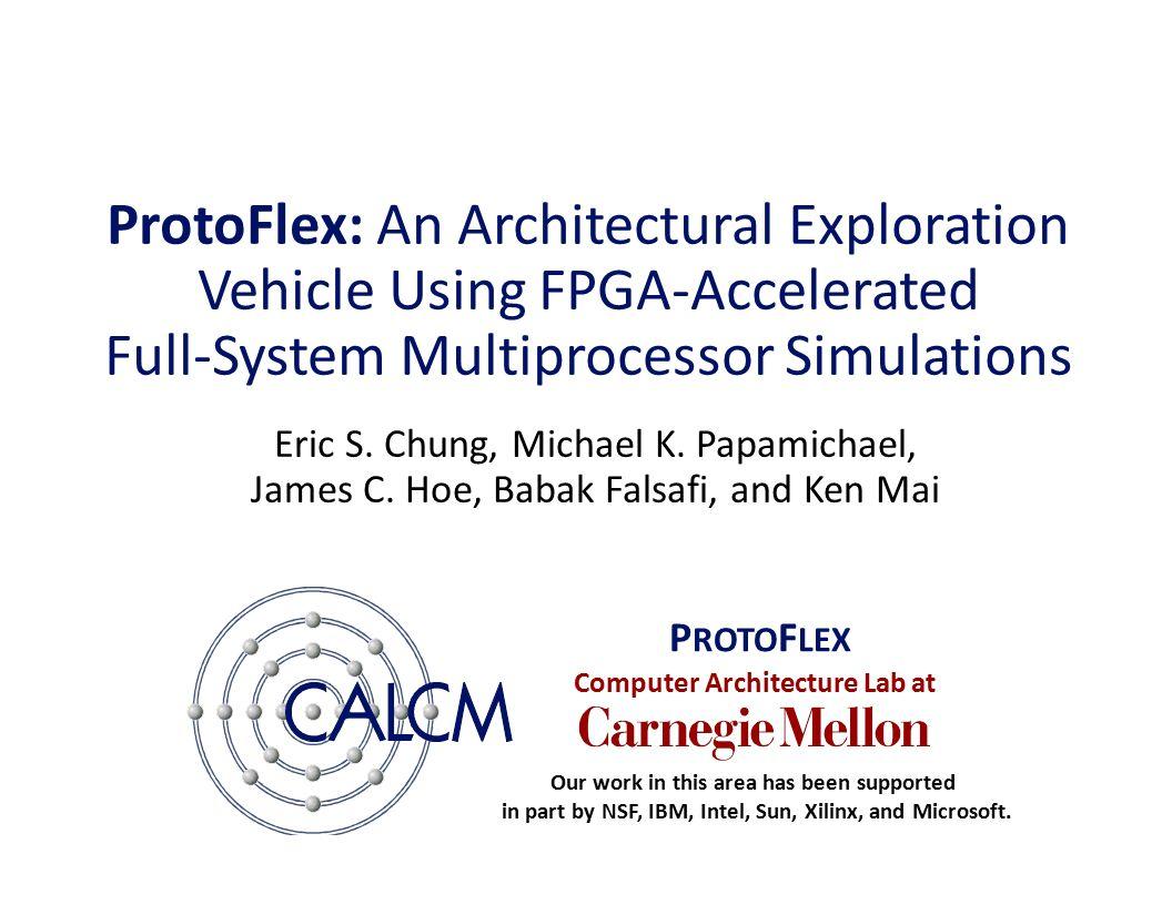Computer Architecture Lab at ProtoFlex: An Architectural