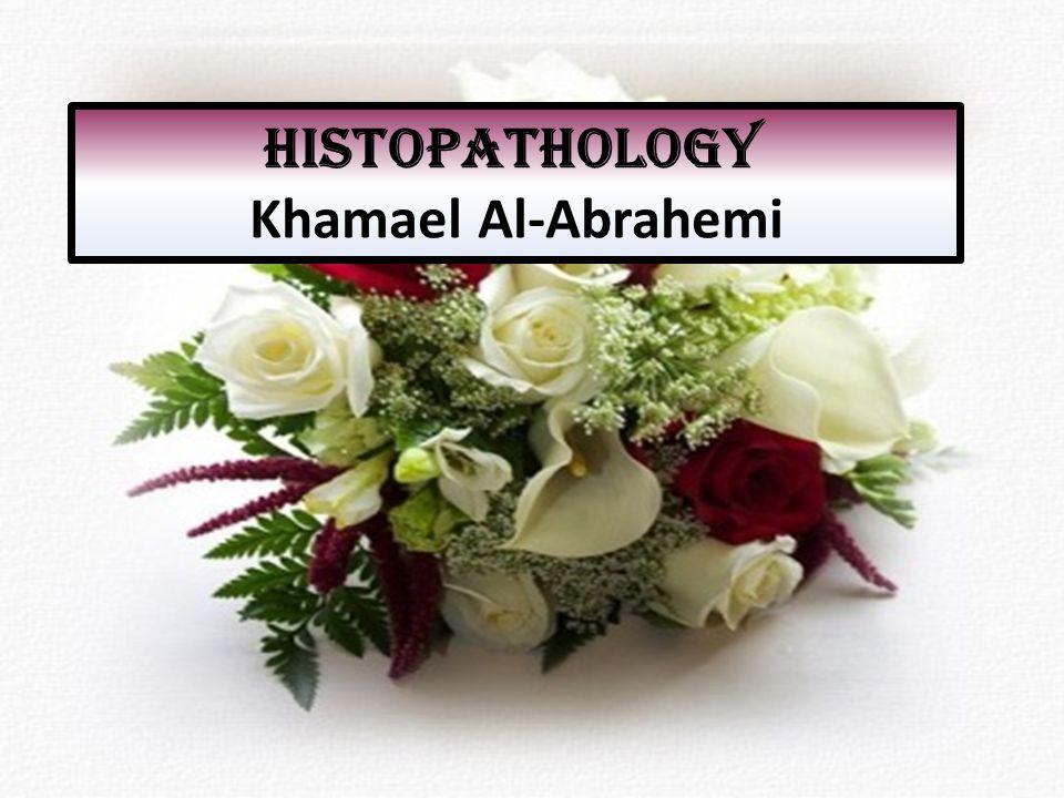 Histopathology Khamael Al-Abrahemi. Introduction of Histopathology ...