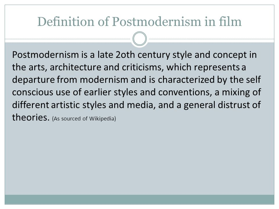 Sonam Nguyen Postmodernism Definition Of Postmodernism In Film Postmodernism Is A Late 2oth Century Style And Concept In The Arts Architecture And Criticisms Ppt Download