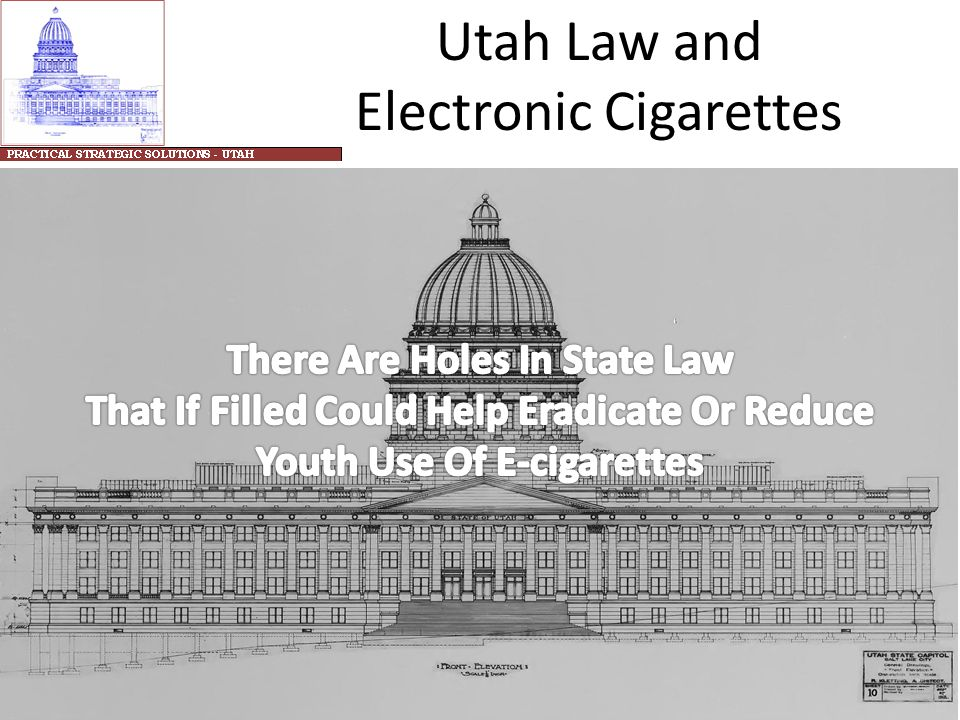 ELECTRONIC CIGARETTES AND UTAH'S KIDS Prepared for public