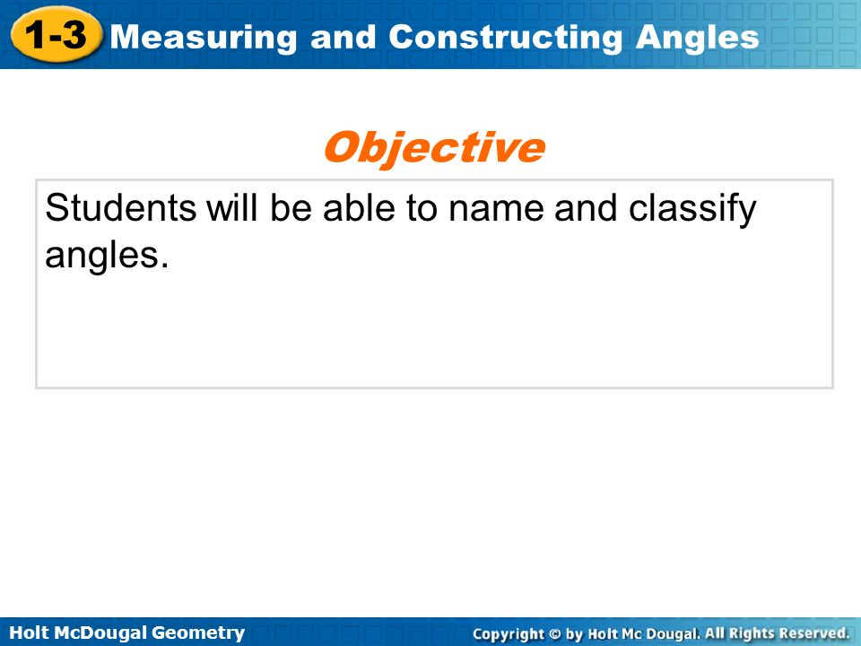 Holt McDougal Geometry 1-3 Measuring and Constructing Angles 1-3