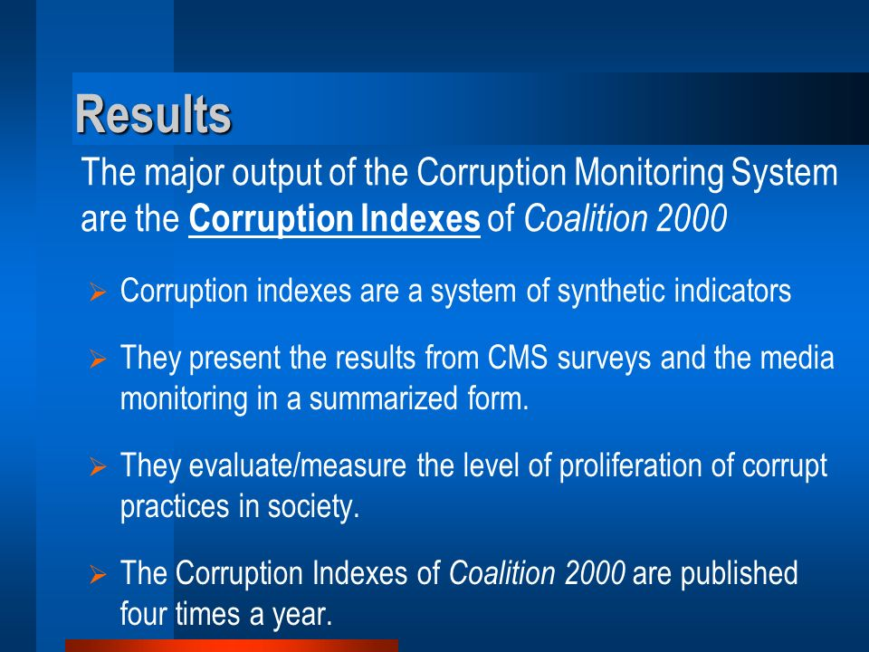 CORRUPTION MONITORING SYSTEM METHODOLOGY & BASIC SURVEY RESULTS