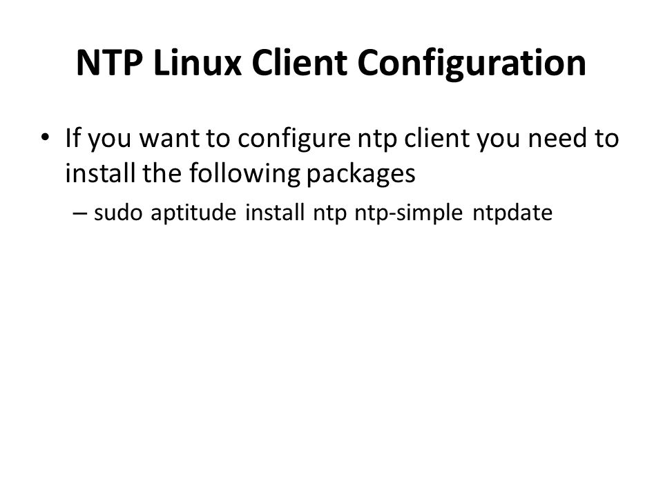 NTP in UBuntu  The Network Time Protocol (NTP) is a protocol for