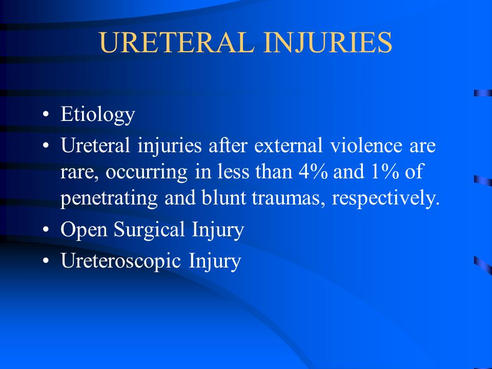 URETERAL INJURIES Etiology Ureteral injuries after external violence are rare, occurring in less than 4% and 1% of penetrating and blunt traumas, respectively.