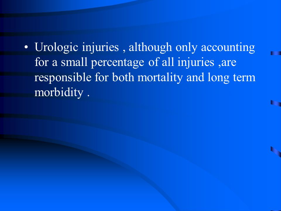Urologic injuries, although only accounting for a small percentage of all injuries,are responsible for both mortality and long term morbidity.