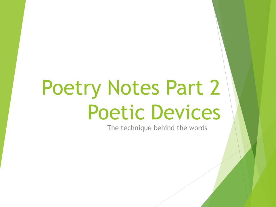 Poetry Notes Part 2 Poetic Devices The technique behind the words