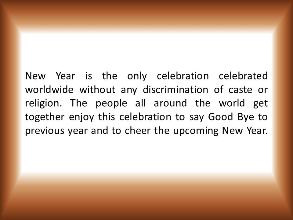 3 new year is the only celebration