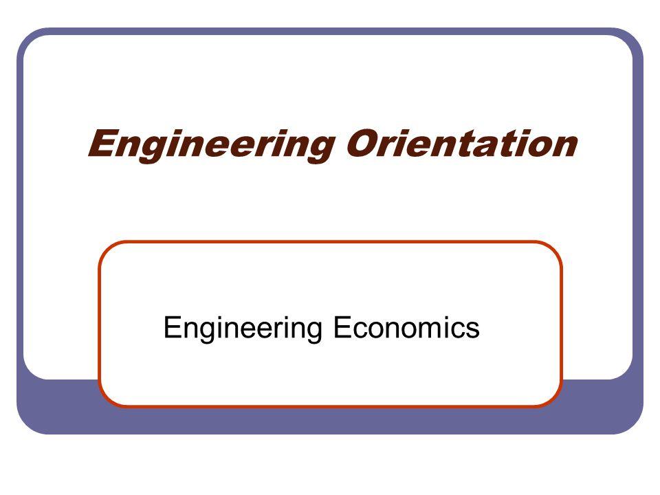 1 Engineering Orientation Economics