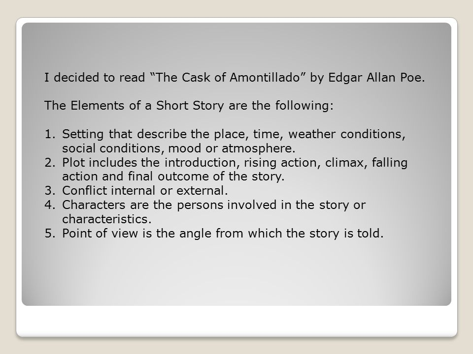essay question for the cask of amontillado The cask of amontillado it is edgar allan poe's intense use of intense irony throughout the cask of amontillado that establishes the short story as an indeed interesting candidate worthy of thorough analysis.