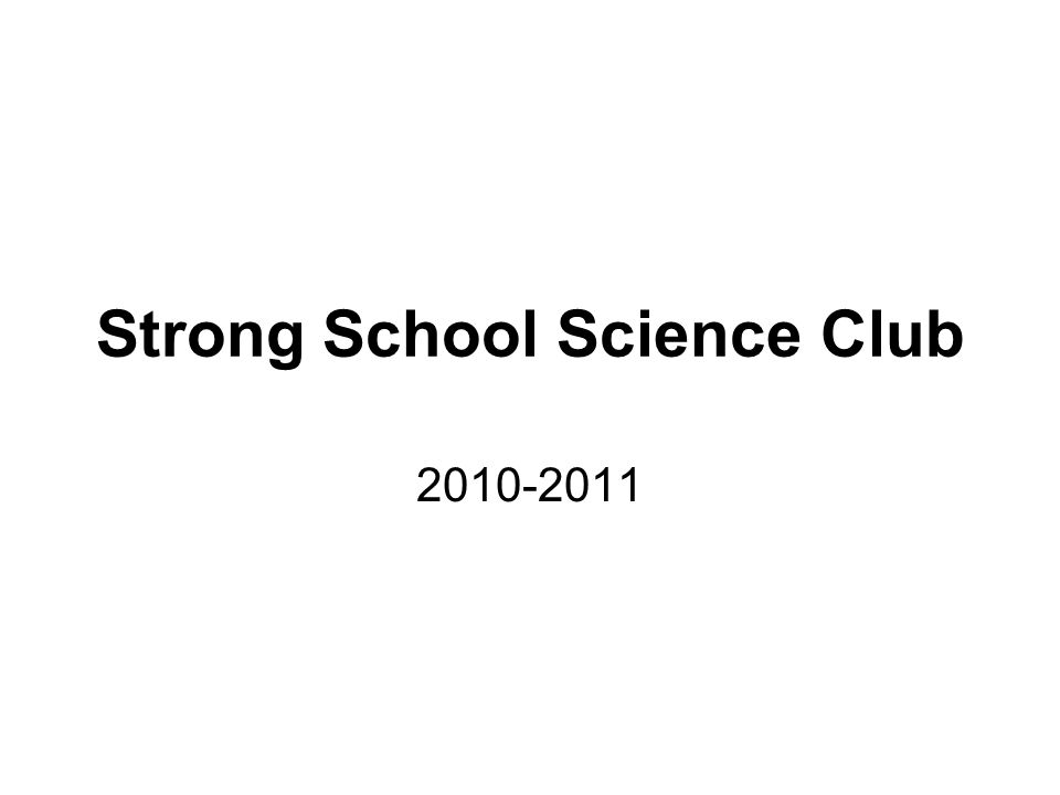 Strong School Science Club Prepare and Inspire: K-12 Education in ...