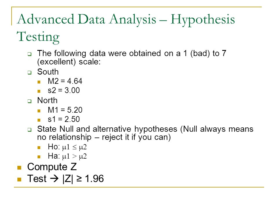 Advanced Data Analysis – Hypothesis Testing Hypothesis Tests  z