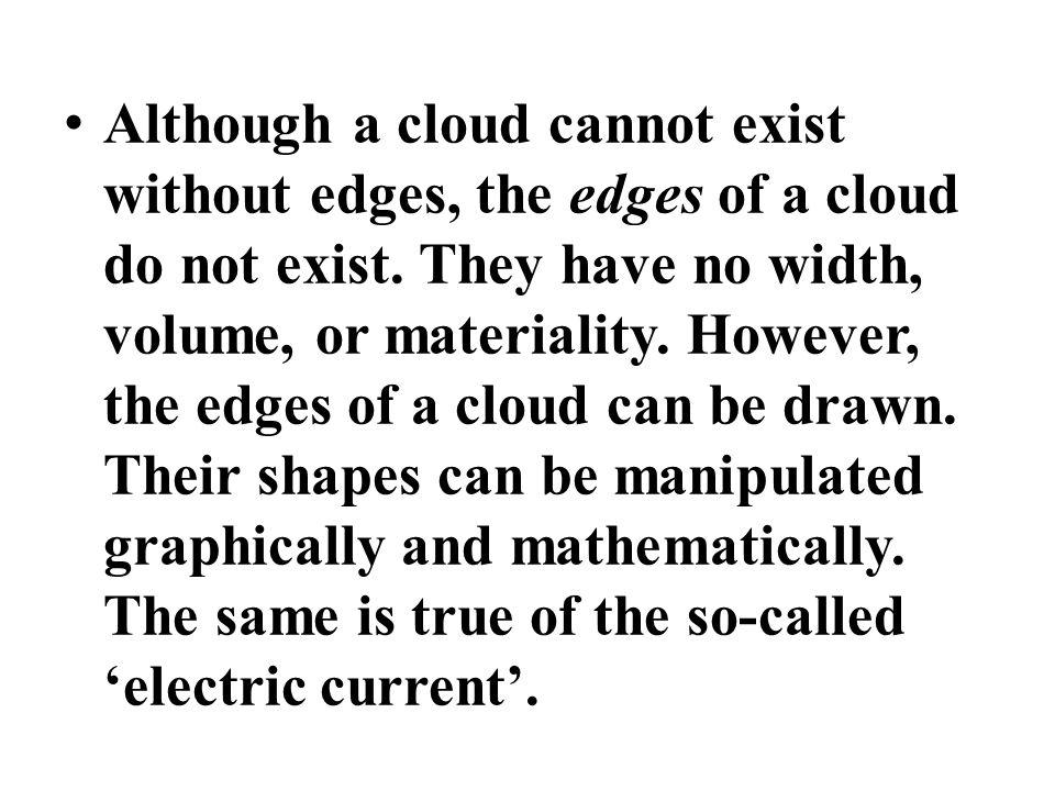 Although a cloud cannot exist without edges, the edges of a cloud do not exist.