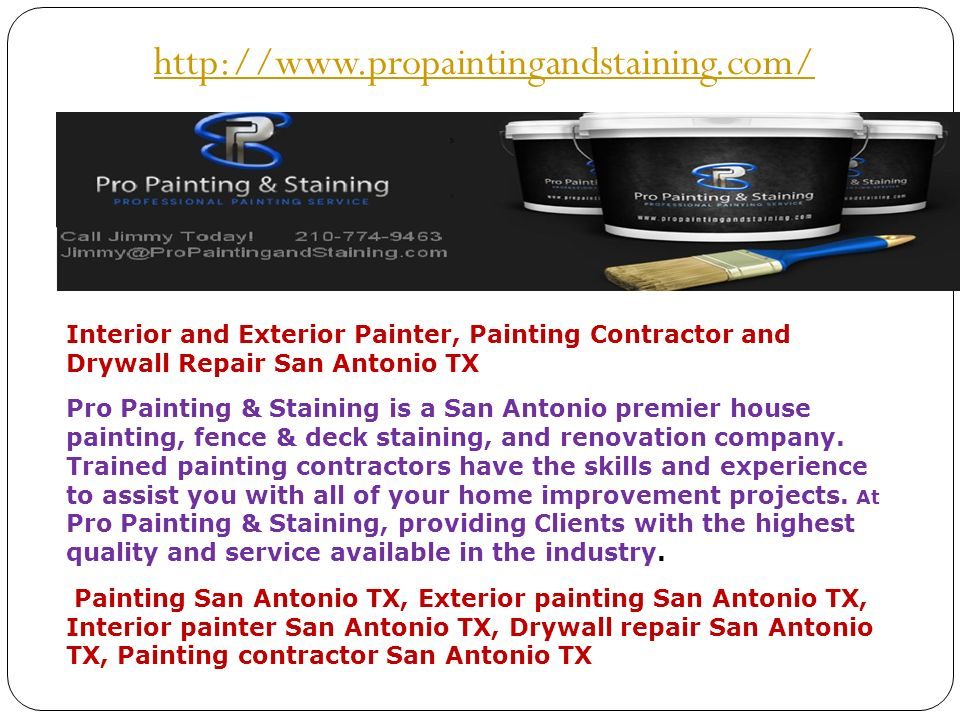 Interior And Exterior Painter, Painting Contractor And Drywall Repair San  Antonio TX Pro Painting U0026