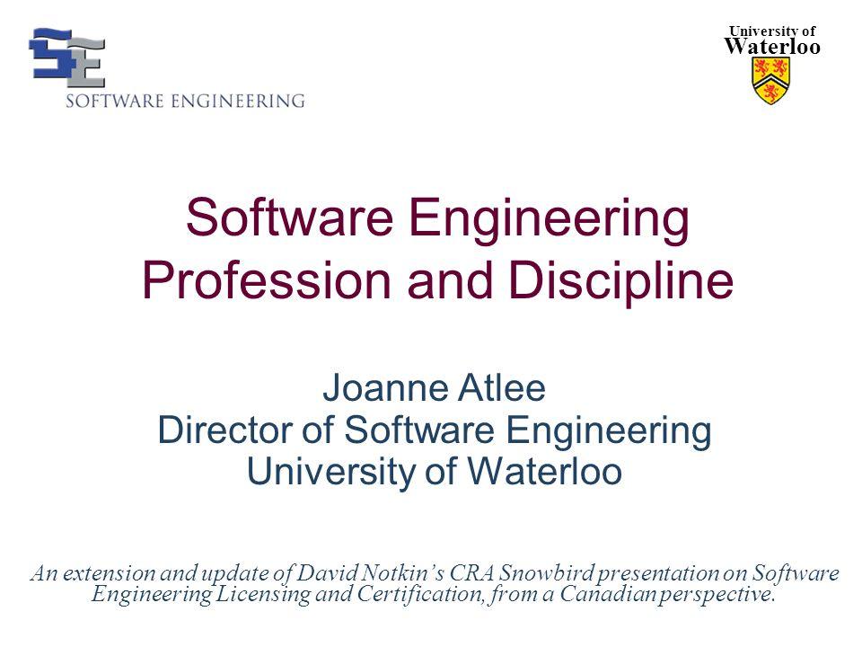 Software Engineering Profession and Discipline Joanne Atlee Director ...
