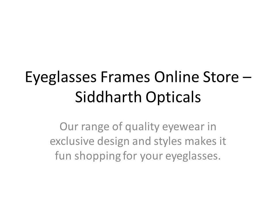 Eyeglasses Frames Online Store – Siddharth Opticals Our range of ...