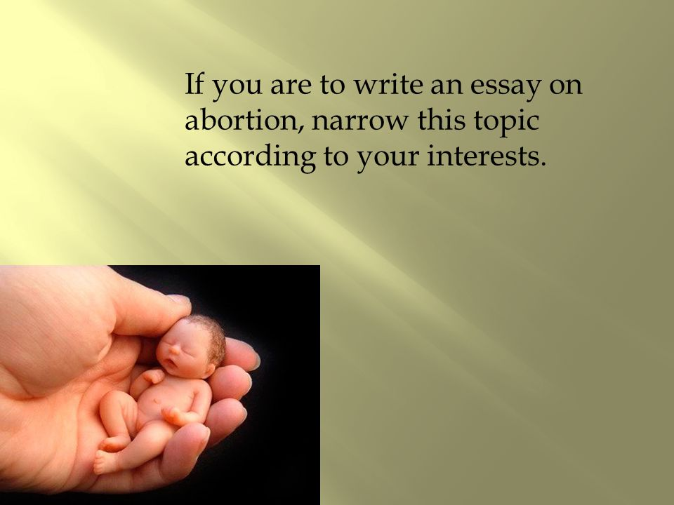 Essay Writing Format For High School Students If You Are To Write An Essay On Abortion Narrow This Topic According To  Your Interests How To Stay Healthy Essay also Reflective Essay On English Class If You Are To Write An Essay On Abortion Narrow This Topic  Compare And Contrast Essay Examples For High School