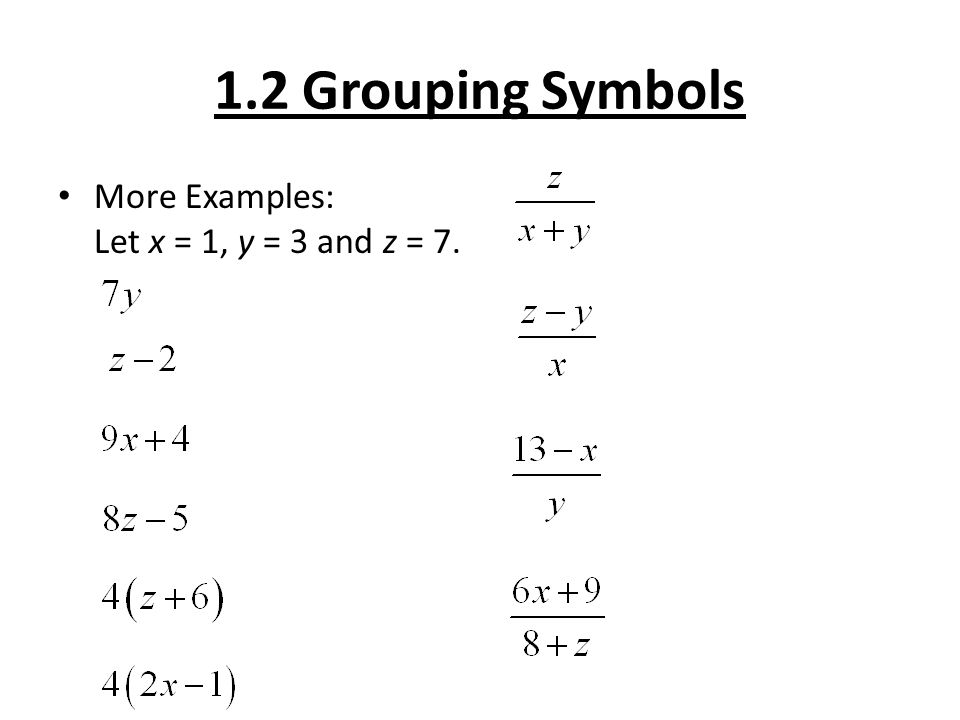 12 Grouping Symbols Objective To Simplify Expressions With And