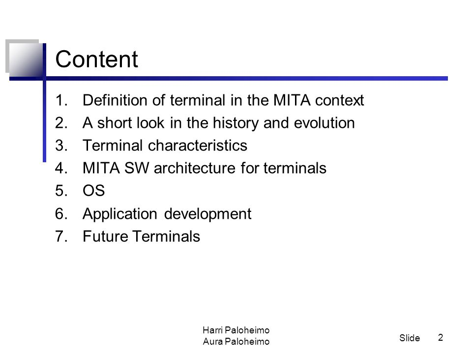 Slide Harri Paloheimo Aura Paloheimo 1 MITA Terminals Special course