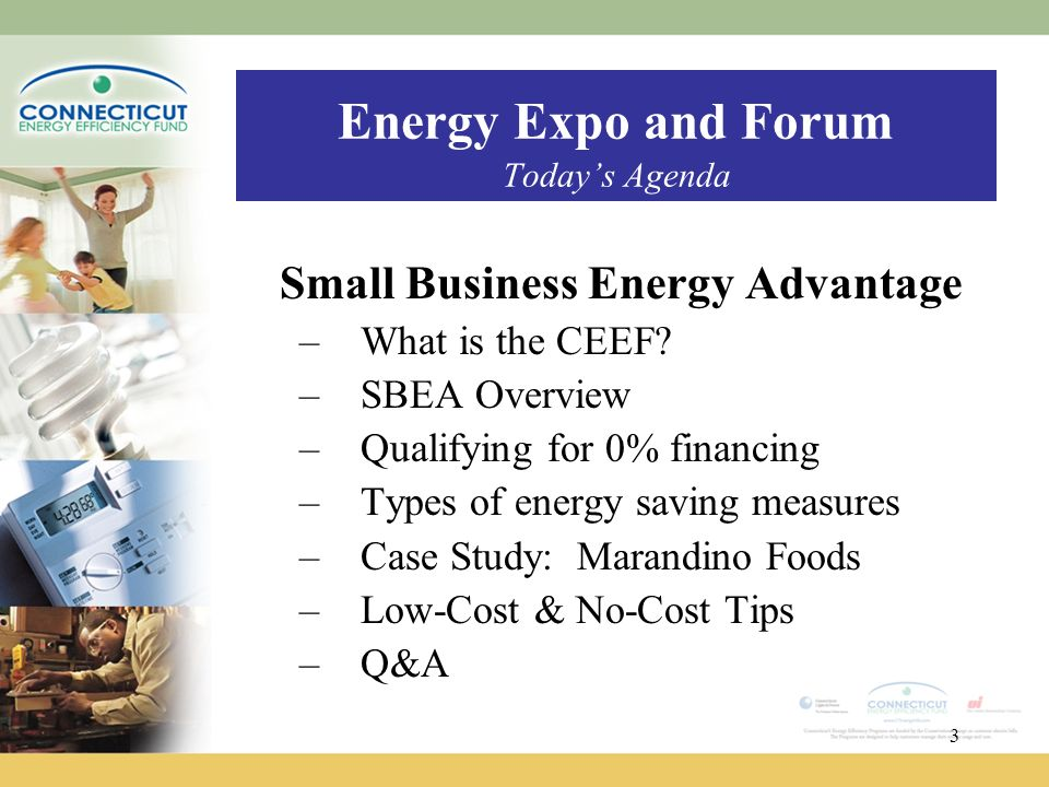 3 Energy Expo And Forum Todayu0027s Agenda Small Business Energy Advantage  U2013What Is The CEEF