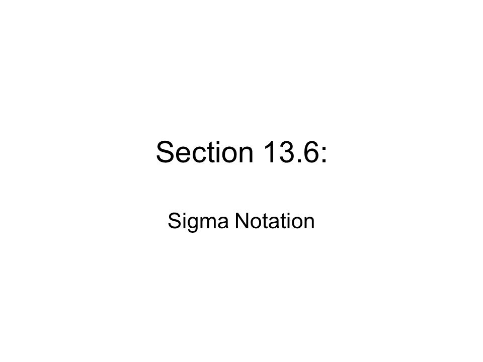 Section 136 Sigma Notation The Greek Letter Sigma Shown