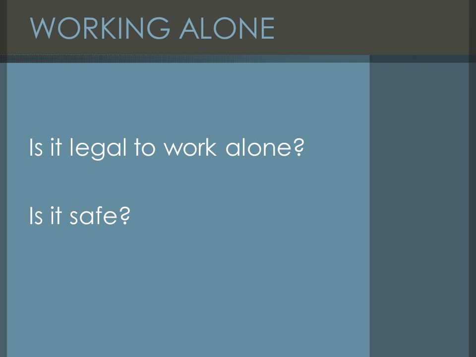 Working alone dennis mac hands uk health and safety resources ppt 2 working fandeluxe Choice Image