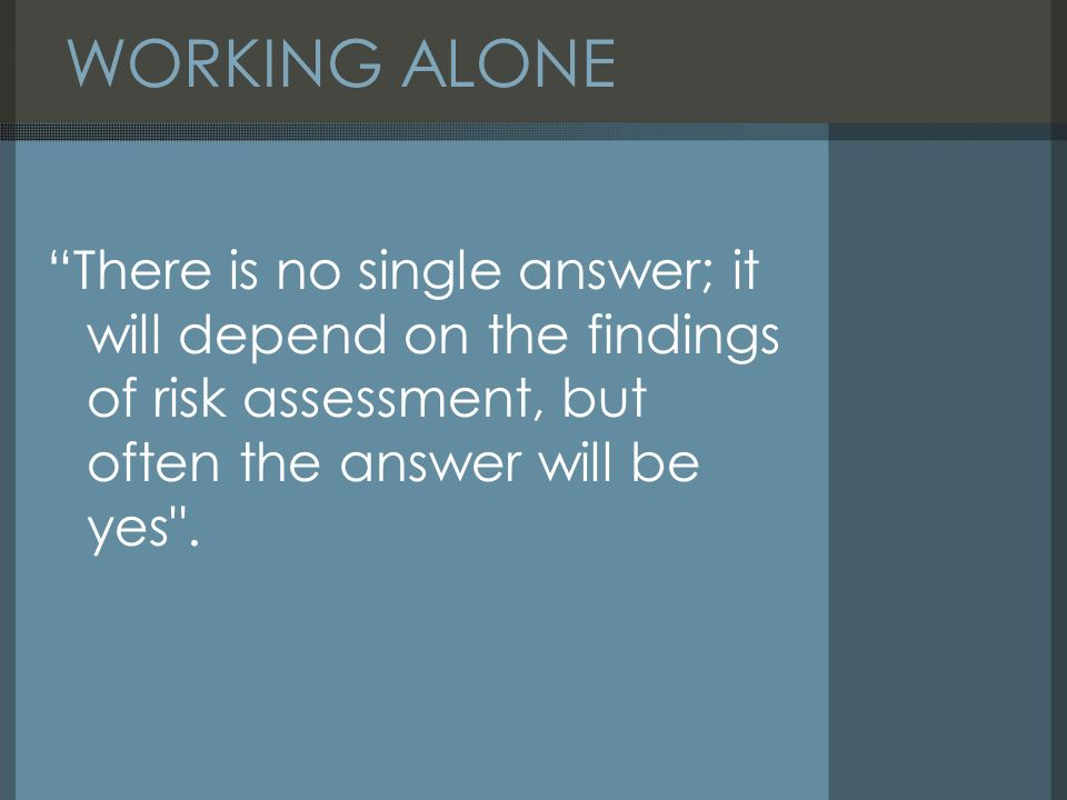 Working alone dennis mac hands uk health and safety resources ppt 4 working fandeluxe Choice Image