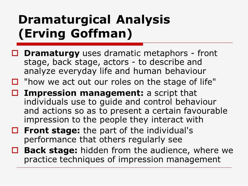 erving goffmans dramaturgical approach