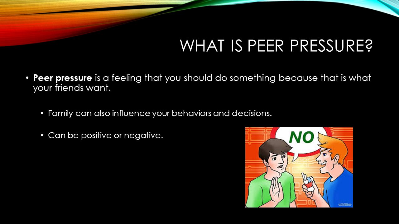 want and peer pressure practice Peer pressure is an example of normative social influence this form of influence stems from our need to teenagers especially face many issues related to conformity and peer pressure on the other hand, girls may be told that if they want to be part of a group they must do something illegal such as.
