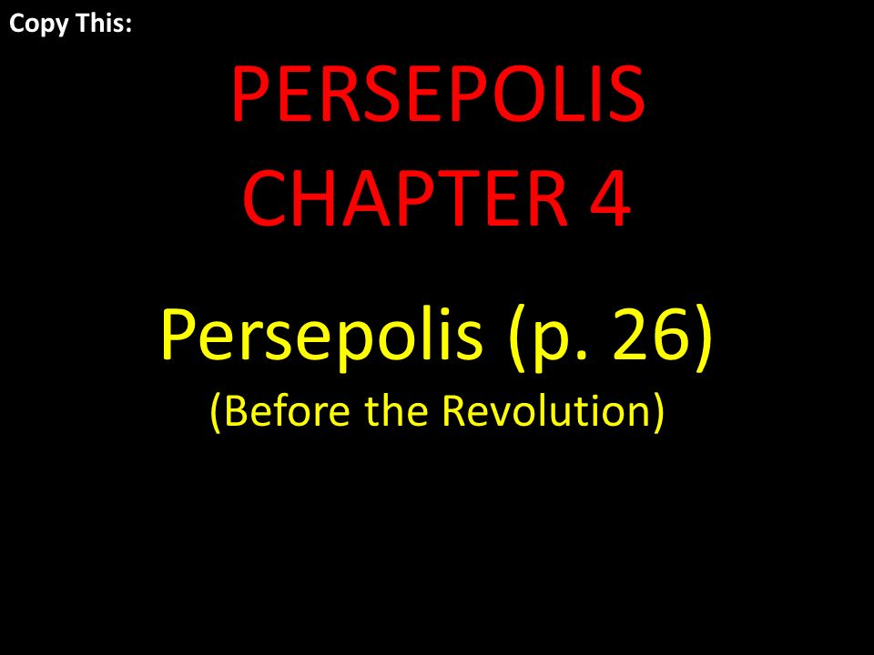 Copy This Persepolis Chapter 4 Persepolis P 26 Before The Revolution Ppt Download
