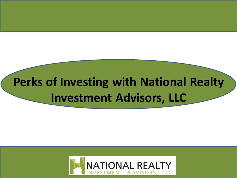 Perks of Investing with National Realty Investment Advisors