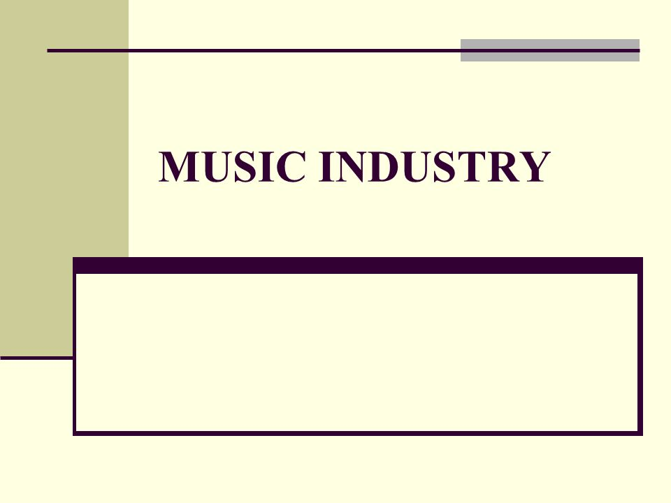 MUSIC INDUSTRY Oligopoly – the Big 4 Universal Sony BMG