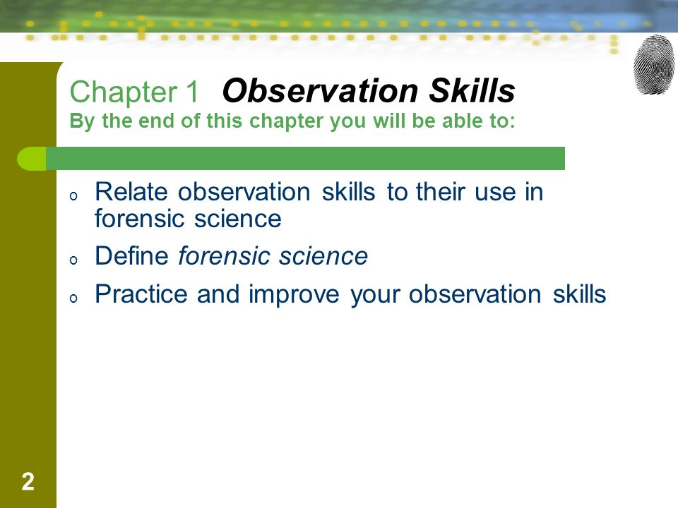 1 Chapter 1 Observation Skills By The End Of This Chapter You Will Be Able To O Define Observation And Describe What Changes Occur In The Brain O Describe Ppt Download
