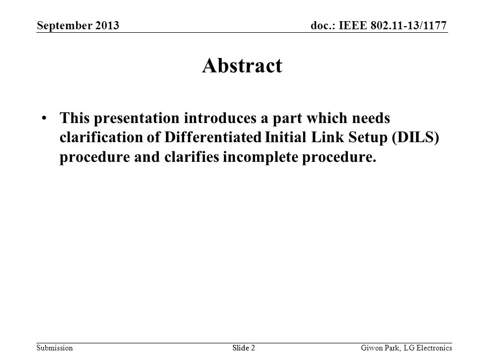 doc.: IEEE /1177 SubmissionSlide 2 Abstract This presentation introduces a part which needs clarification of Differentiated Initial Link Setup (DILS) procedure and clarifies incomplete procedure.