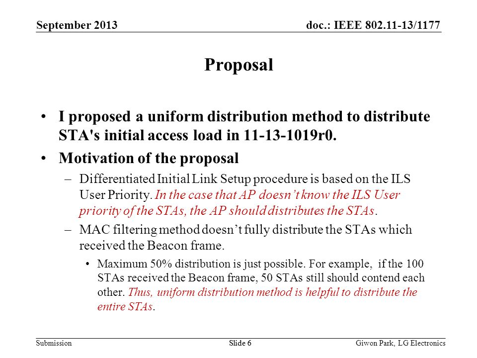 doc.: IEEE /1177 SubmissionSlide 6 Proposal I proposed a uniform distribution method to distribute STA s initial access load in r0.