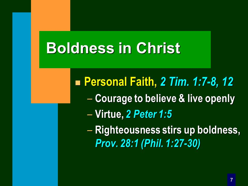 7 Boldness in Christ n Personal Faith, 2 Tim.