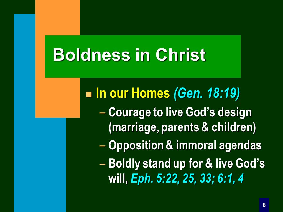 8 Boldness in Christ n In our Homes (Gen.