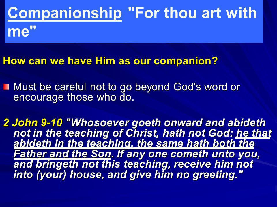 Companionship For thou art with me How can we have Him as our companion.