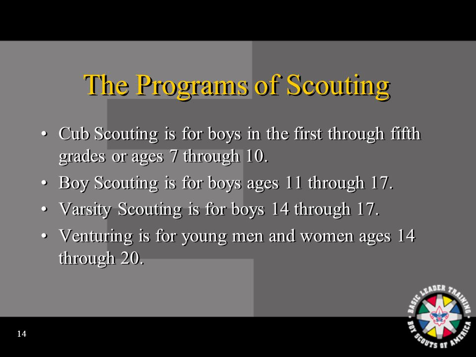 13 Scouting encourages Exercise and participation in vigorous activities.