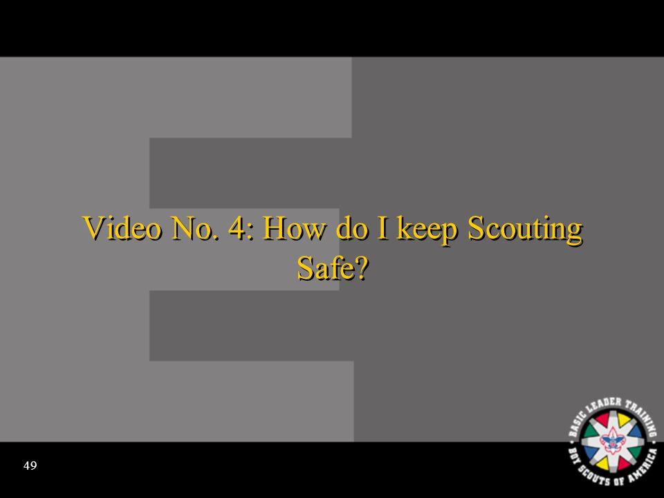 48 How do we keep Scouting safe
